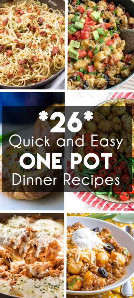 26 quick and easy dinner recipes that are made in one pot, pan, or skillet!