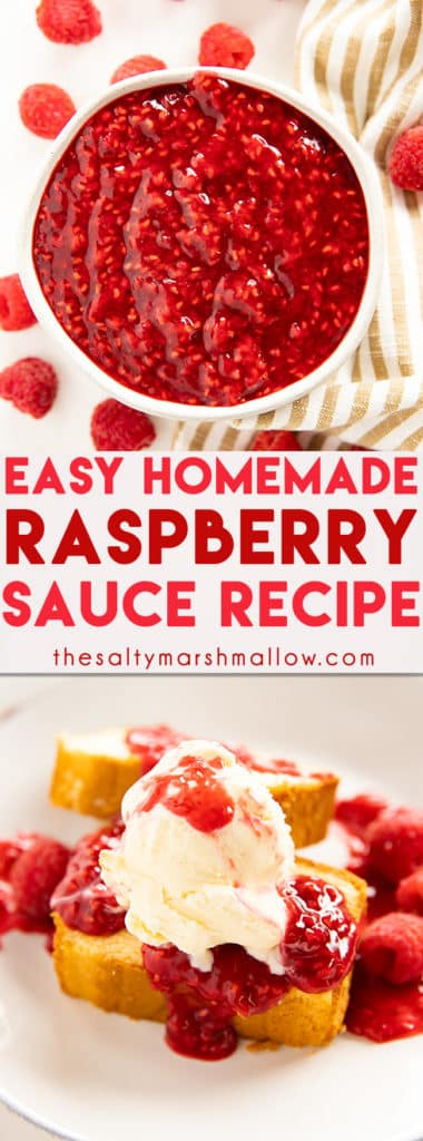 Raspberry Sauce is a fresh and sweet treat that is easy to make at home in no time at all! Serve this thick raspberry sauce over pound cake, ice cream, pancakes, cheesecake and more! #dessert #thesaltymarshmallow #raspberry #summerdessert #raspberrysauce