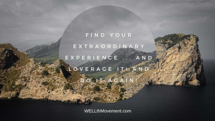 extraordinary-experience-loverage-it-do-it-again