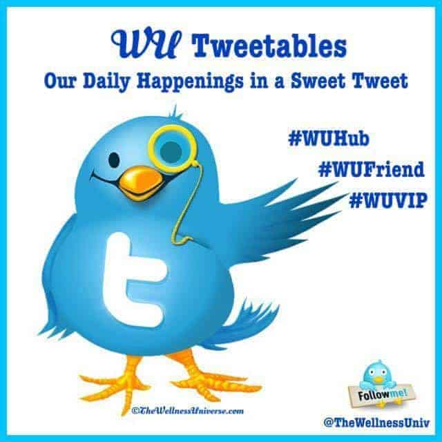 Happy #WellnessWednesday, #WUVIP's and #WUFriend's – it's Daily Tweet time!