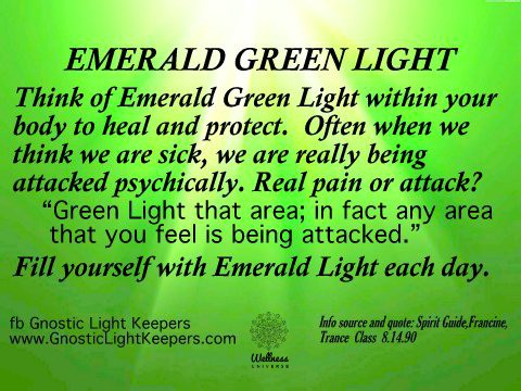 Mentally use Emerald Green Light to feel better and protect yourself. Emerald Light