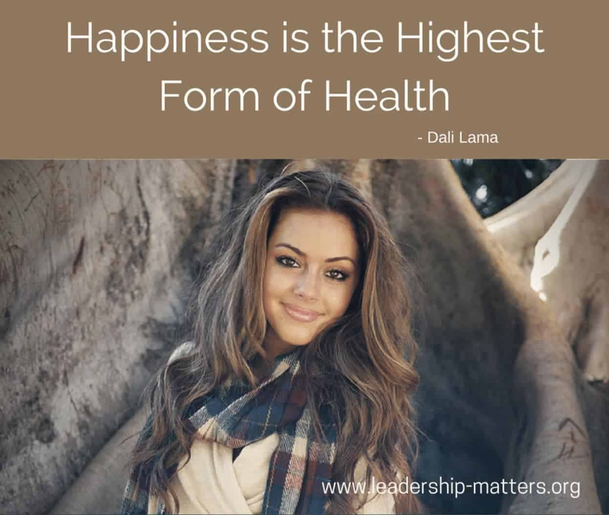 Happiness is the Highest Form of Health ~ Dali Lama IMG_3309