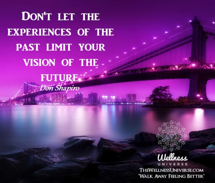 Don't let the experiences of the past limit your vision of the future. ~@donshapiro #WUWorldCh