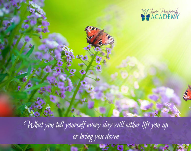 What you tell yourself every day will either lift you up or bring you down. 153.-What-you-tell-yours