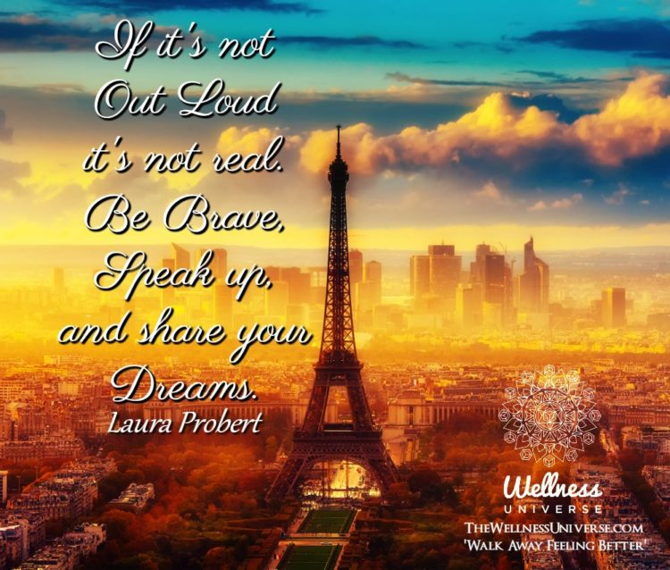If it's not Out Loud it's not real. Be Brave, Speak up, and share your Dreams. ~@laurapr