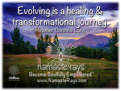 To evolve is to heal so we can transform ourselves to a newer way of Being. Namaste! ~ Heather Slide
