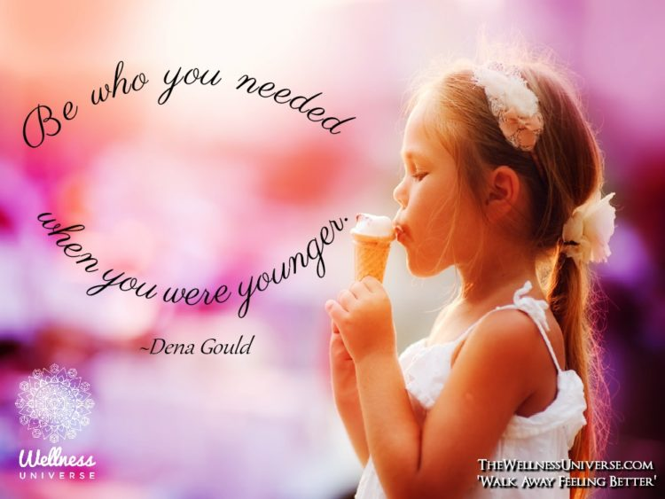 Be who you needed when you were younger. ~@denagould #WUWorldChanger WU_4162