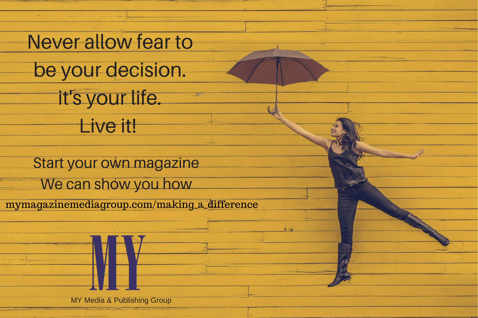 mymagazinemediagroup.com/making_a_difference Never-allow-fear-