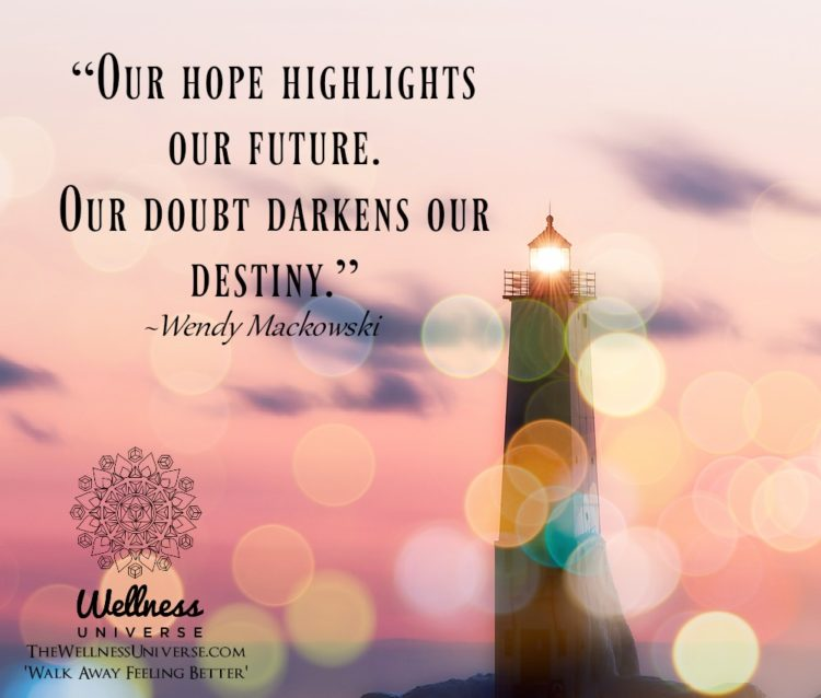 """""""Our hope highlights our future. Our doubt darkens our destiny."""" ~@wendymackowski #WUWorldChange"""