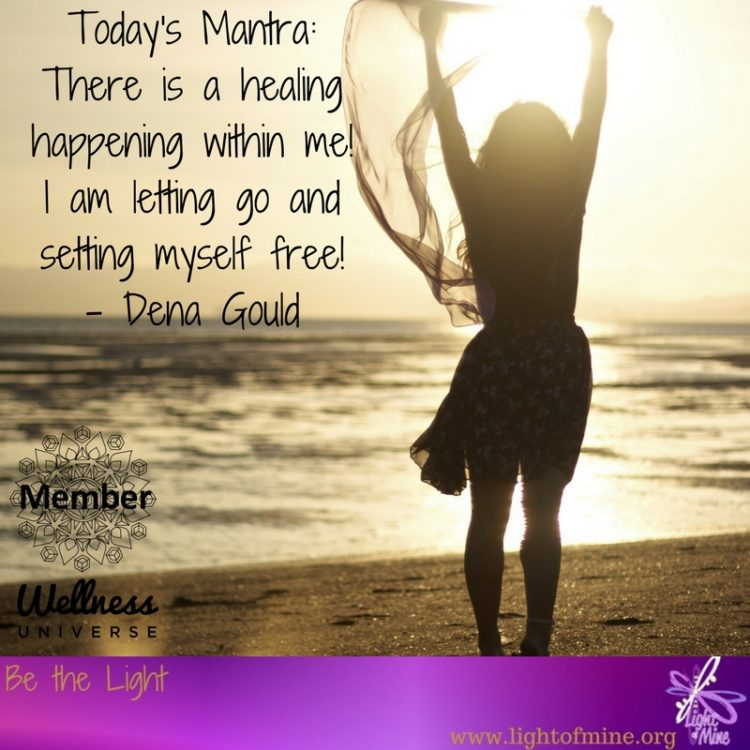 2016.06-Wellness-U-Todays-Mantra-There-is-a-healing-happening-within-me-I-am-letting-go-and-setting-