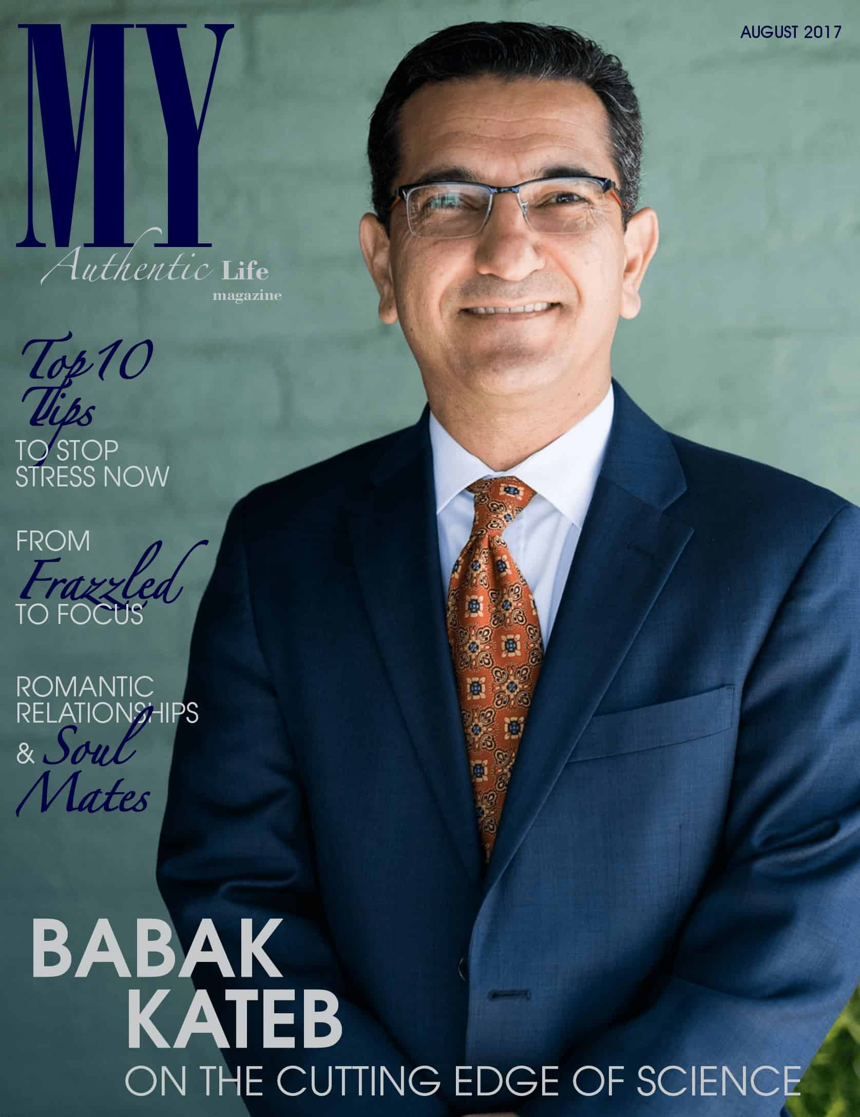 It is such an honor to feature Babak Kateb, MD on the cover of MY Authentic Life Magazine this month