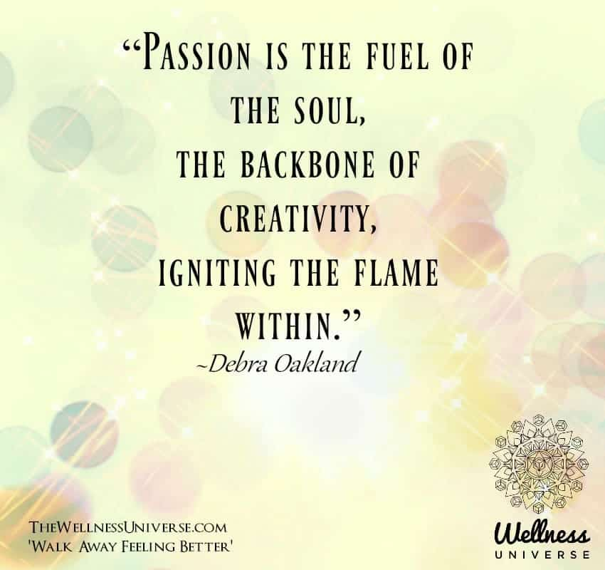 """""""Passion is the fuel of the soul, the backbone of creativity, igniting the flame within."""" ~@debr"""
