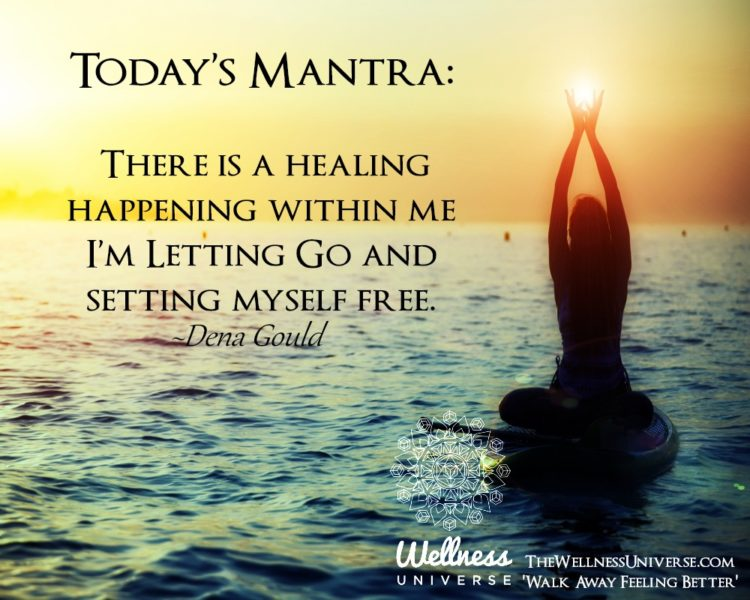 Today's Mantra: There is a healing happening within me I'm Letting Go and setting myself free. ~