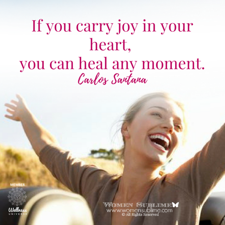 If you carry joy in your heart, you can heal any moment. ~ Carlos Santana Love & peace, Josefina