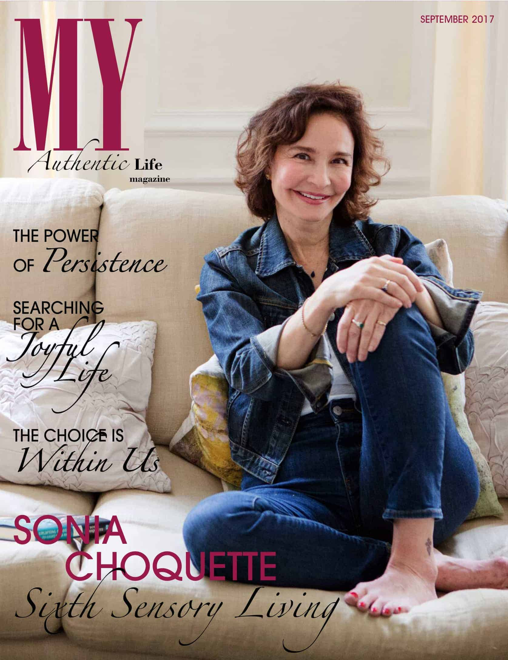 Gracing the cover of our September issue is the wonderful Sonia Choquette​ Authentic, genuine, hum