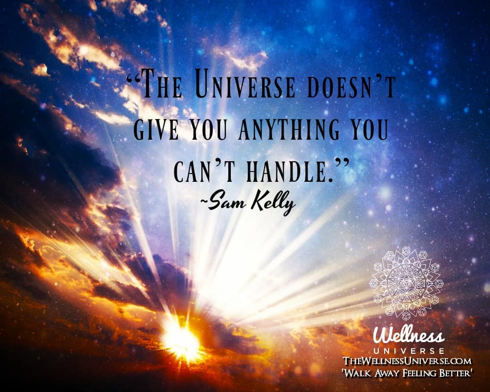 """""""The Universe doesn't give you anything you can't handle."""" ~@samanthakelley #WUWorldChanger"""