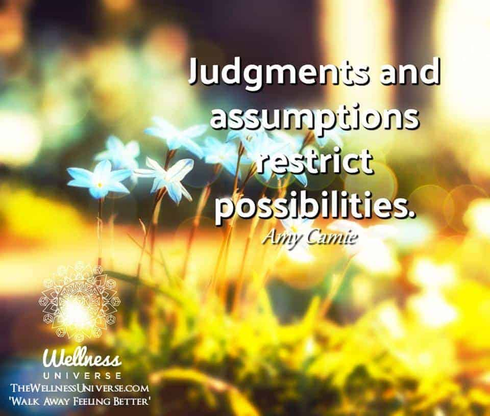 """Judgments and assumptions restrict possibilities."" ~ @AmyCamie #WUWorldChanger The Well"