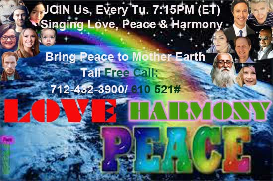 LOVE U, EveryONE! ~ JOIN, LoVe, Peace, Harmony 30min Singing, EVERY Tu. 7:15PM(ET), followed by an A