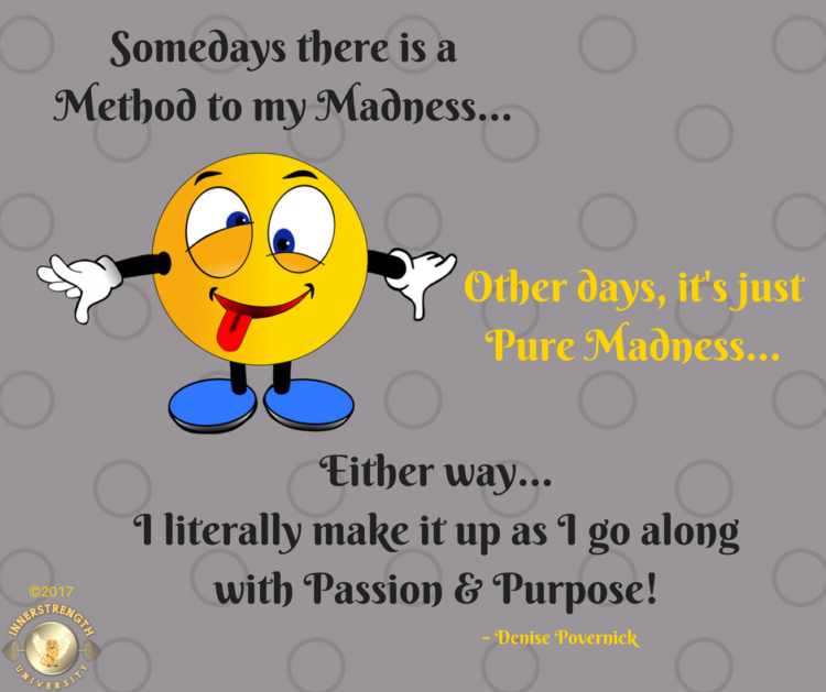I embrace the madness and make it work for me! 🙂 madness