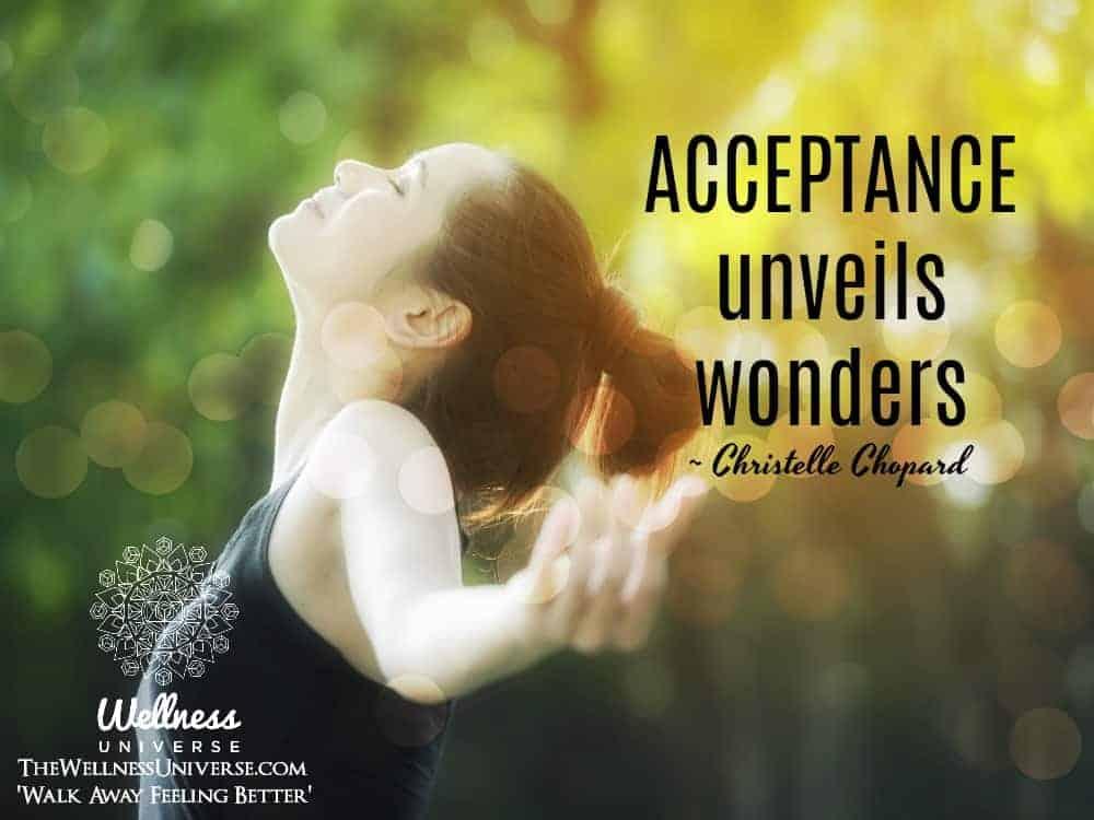 ACCEPTANCE unveils wonders. ~ @ChristelleChopard #WUWorldChanger https://www.facebook.com/WellnessUn