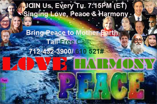 LOVE U, EveryONE! ~ Please JOIN, Love, Peace & Harmony Chanting 30min, every Tu. 7:15PM(ET); our