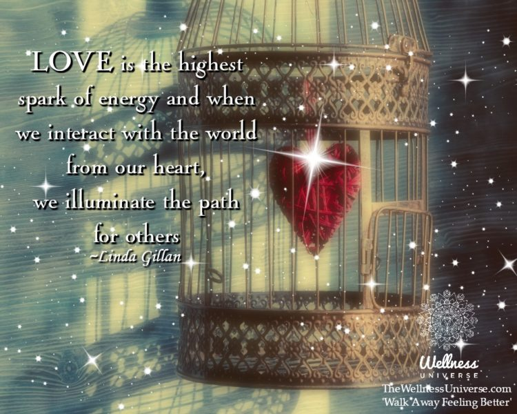 LOVE is the highest spark of energy and when we interact with the world from our heart, we illuminat