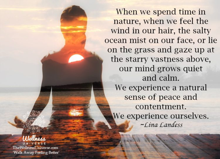 When we spend time in nature, when we feel the wind in our hair, the salty ocean mist on our face, o