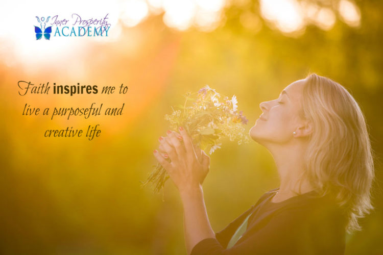 Faith inspires me to live a purposeful and creative life. 223.-Faith-inspires-me-to-live-a-purposefu