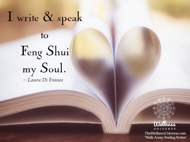 I write and speak to Feng Shui my soul. ~@lauraprobertmpt #WUWorldChanger shutterstock_288571781