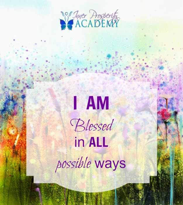 Repeat with me…I AM Blessed in all possible ways. 226.-I-AM-Blessed-in-all-possible-ways