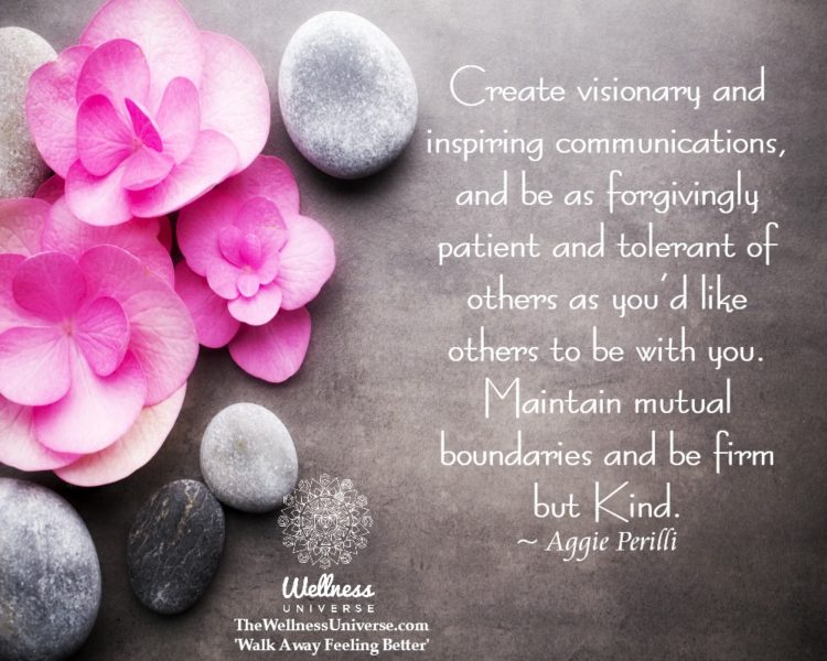 Create visionary and inspiring communications, and be as forgivingly patient and tolerant of others