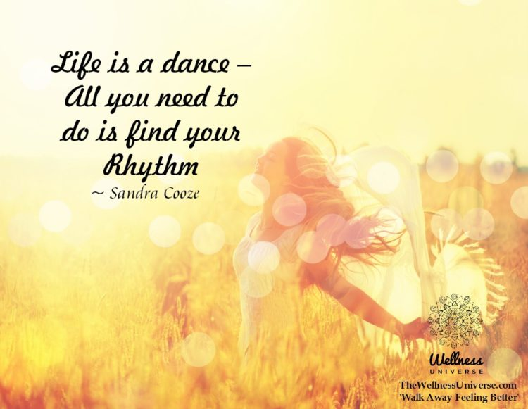 Life is a dance – All you need to do is find your Rhythm. ~@SandraCooze #WUWorldChanger https://ww