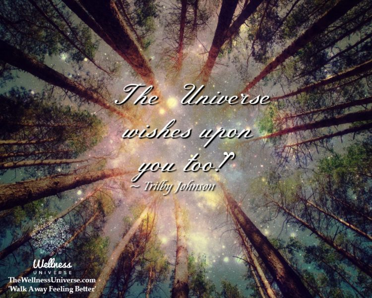 The Universe wishes upon you too! ~@TrilbyJohnson #WUWorldChanger https://www.facebook.com/WellnessU