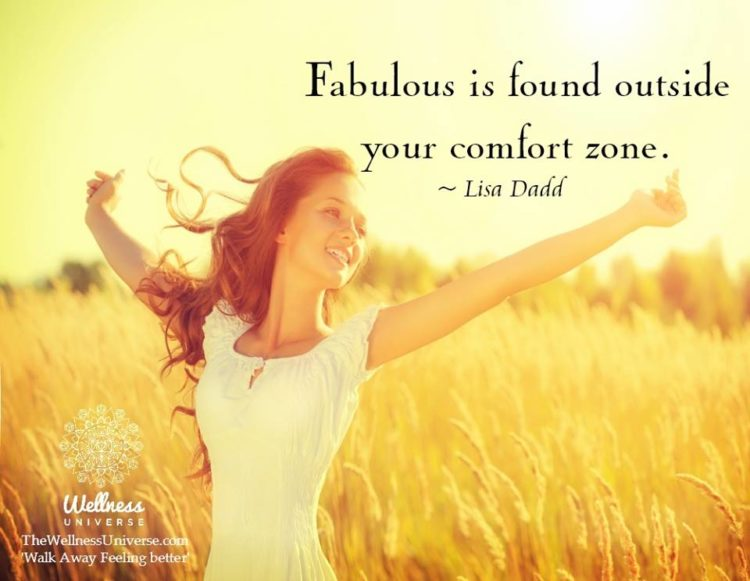 Fabulous is found outside your comfort zone. ~ @lisadadd #WUWorldChanger The Wellness Universe #WUVI