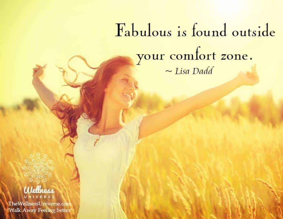 Fabulous is found outside your comfort zone. ~ @lisadadd #WUWorldChanger The Wellness Universe #WUVI
