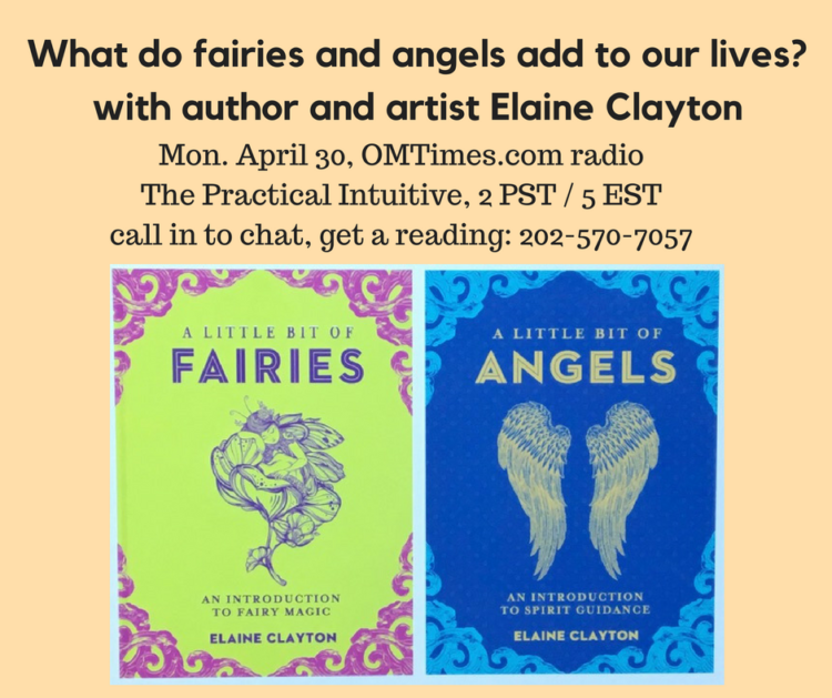 What about fairies and angels? Join me and Elaine Clayton on my radio show, Monday, to learn about o