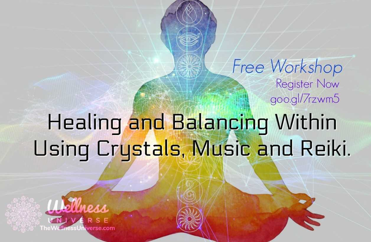 WU Expert Workshop for Reiki practitioners! Healing and Balancing Within using Crystals, Music and R