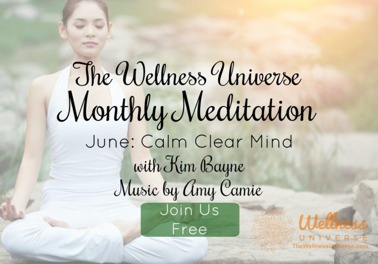 Guided Meditation for June: Calm Clear Mind – Be part of the group healing experience as the e