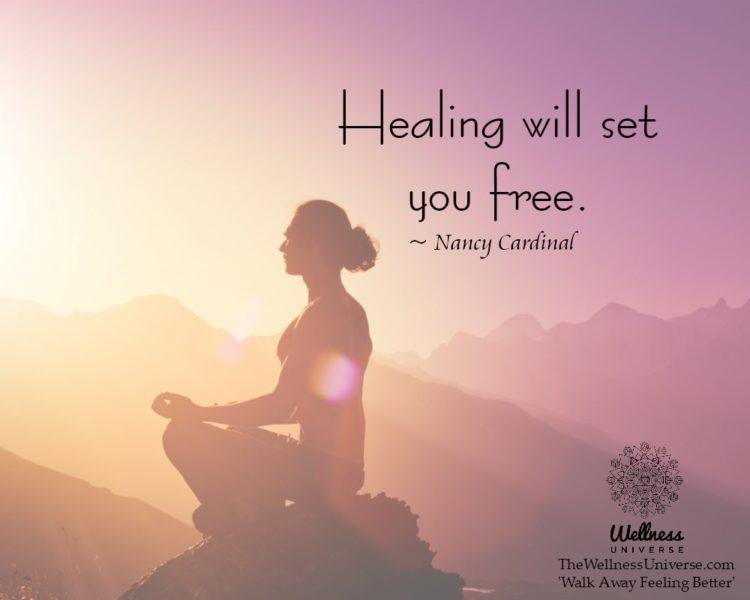 Healing will set you free. ~ @NancyCardinal #WUworldChanger https://www.facebook.com/WellnessUnivers