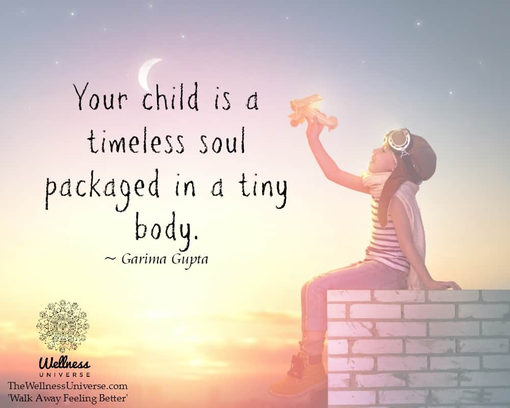 Your child is a timeless soul packaged in a tiny body. ~ @GarimaGupta #WUWorldChanger https://www.fa