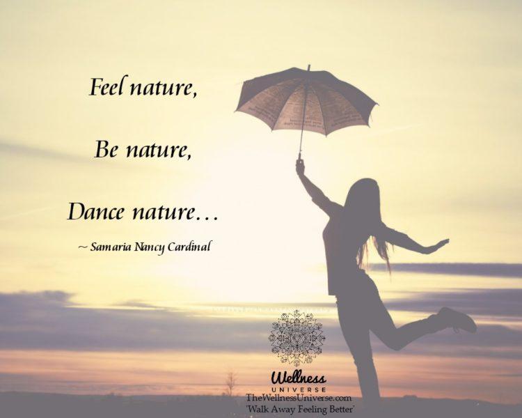 Feel nature, Be nature, Dance nature… ~Samaria @NancyCardinal #WUWorldChanger https://www.facebook
