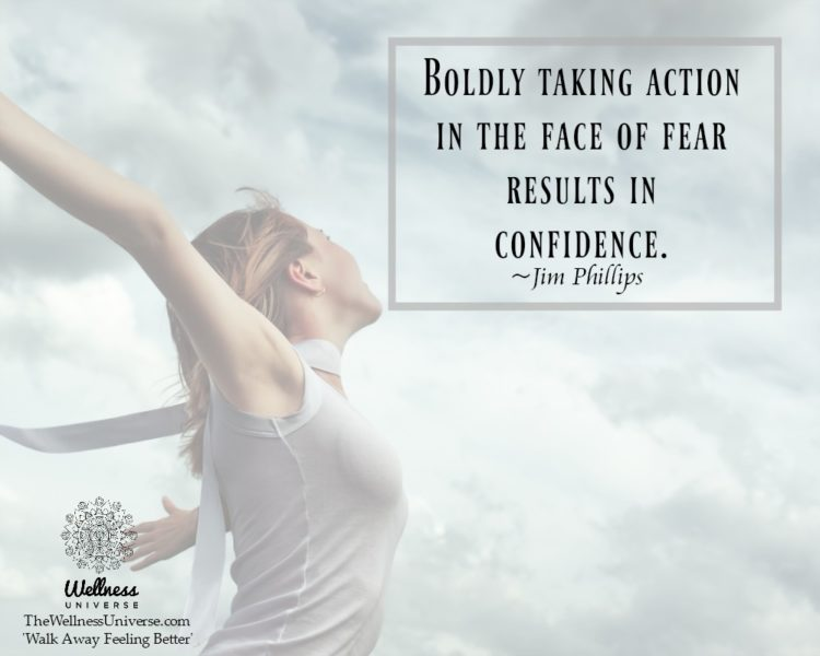 Boldly taking action in the face of fear results in confidence. ~@JimPhillips #WUWorldChanger Excerp