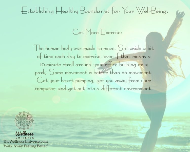 Establishing Healthy Boundaries for Your Well-Being: 2. Get More Exercise: The human body was made t