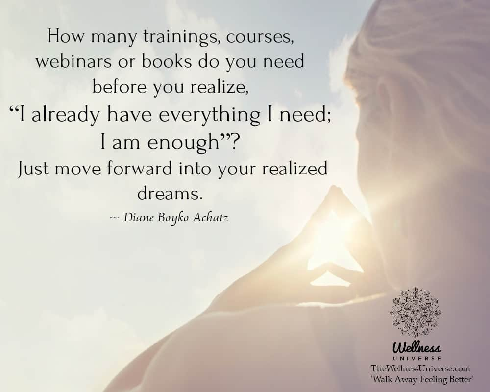 "How many trainings, courses, webinars or books do you need before you realize, ""I already have eve"