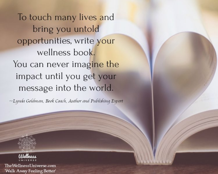 To touch many lives and bring you untold opportunities, write your wellness book. You can never imag