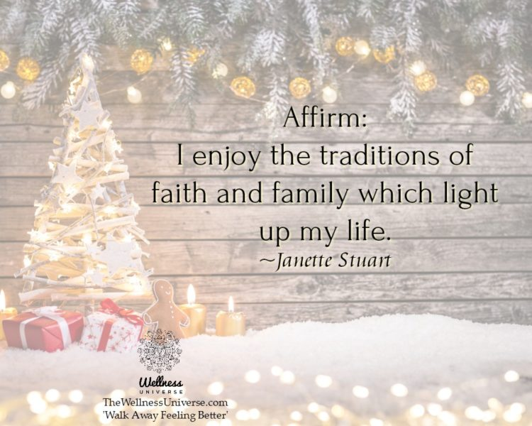 Affirm: I enjoy the traditions of faith and family which light up my life. ~@JanetteStuart #WUWorldC