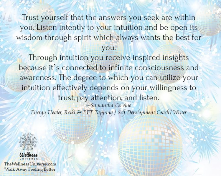 """Trust yourself that the answers you seek are within you. Listen intently to your intuition and be"