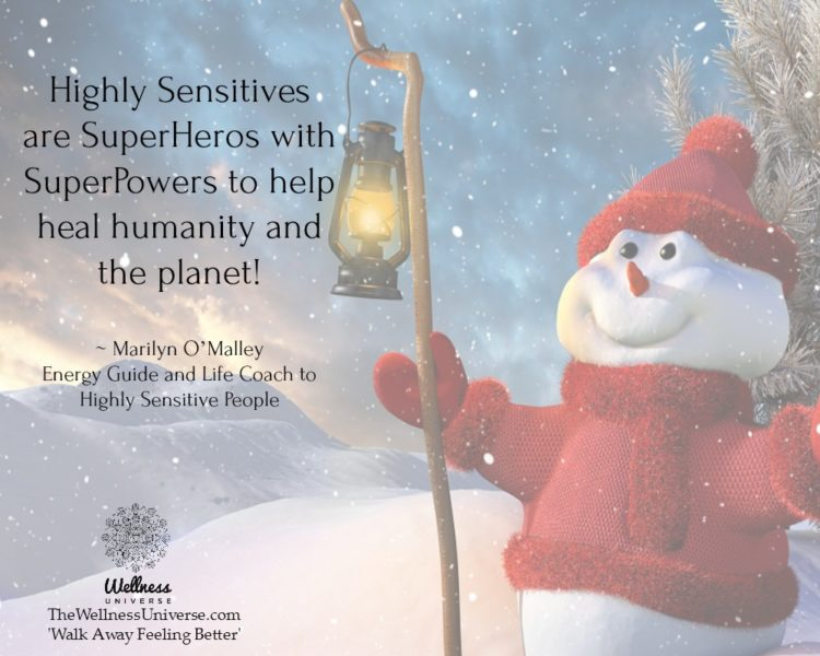 """Highly Sensitives are SuperHeros with SuperPowers to help heal humanity and the planet!"" ~"