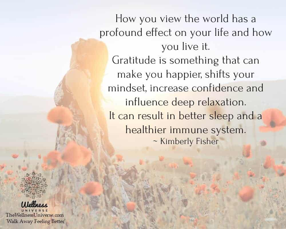 How you view the world has a profound effect on your life and how you live it. Gratitude is somethin