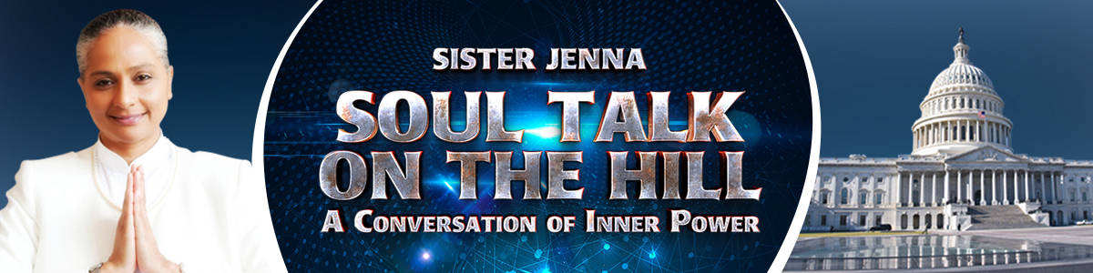 SOUL TALK ON THE HILL: CAN SPIRITUALITY AND POLITICS GOVERN? BY CONSCIOUS CONTRIBUTOR SISTER JENNA H